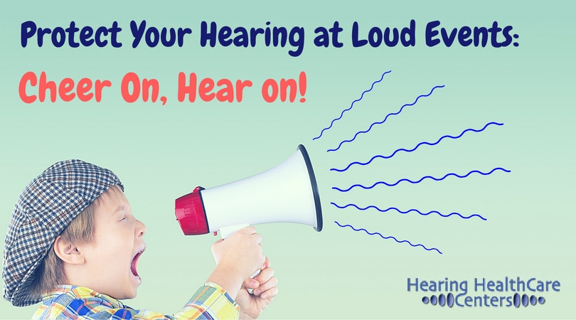 Protect Your Hearing at Loud Events: Cheer On, Hear On!