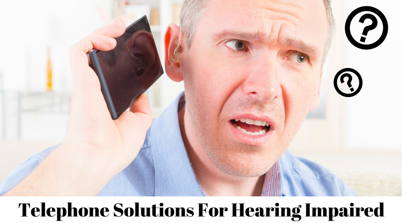 Telephone Solutions for the Hearing Impaired